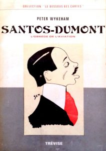 Santos-Dumont, l'obsédé de l'aviation