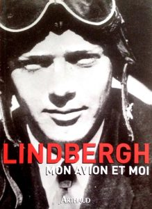 Lindbergh, mon avion et moi